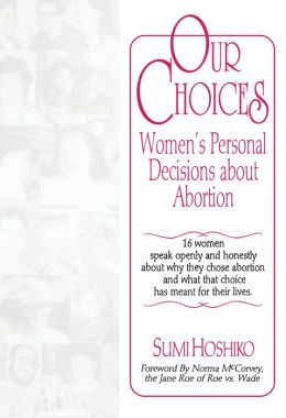 Our Choices: Women's Personal Decisions About Abortion