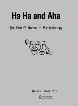 Ha, Ha And Aha: The Role Of Humour In Psychotherapy