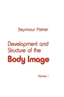 Development and Structure of the Body Image: Volume 1