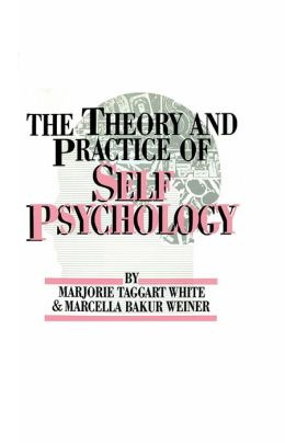 White,M. Weiner,M. The Theory And Practice Of Self Psycholog