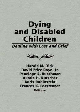 Dying and Disabled Children: Dealing With Loss and Grief