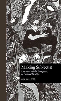 Making Subject(s): Literature and the Emergence of National Identity
