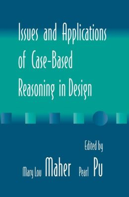 Issues and Applications of Case-Based Reasoning to Design