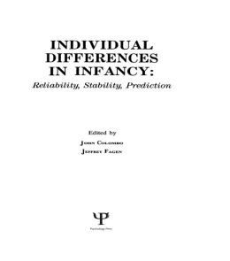 individual Differences in infancy: Reliability, Stability, and Prediction