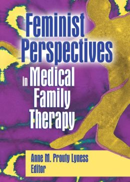 Feminist Perspectives in Medical Family Therapy