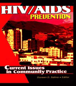 HIV/AIDS Prevention: Current Issues in Community Practice