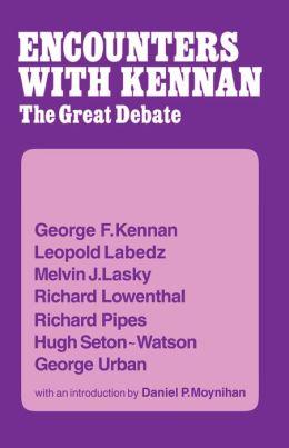 Encounter with Kennan: The Great Debate