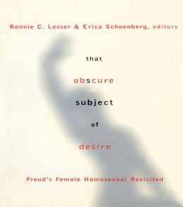 That Obscure Subject of Desire: Freud's Female Homosexual Revisited