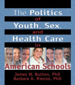 The Politics of Youth, Sex, and Health Care in American Schools