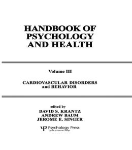 Cardiovascular Disorders and Behavior: Handbook of Psychology and Health, Volume 3