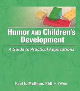 Humor and Children's Development: A Guide to Practical Applications