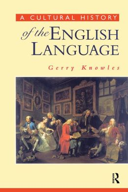 A Cultural History of the English Language