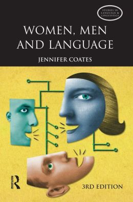 Women, Men and Language: A Sociolinguistic Account of Gender Differences in Language