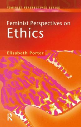 Feminist Perspectives on Ethics
