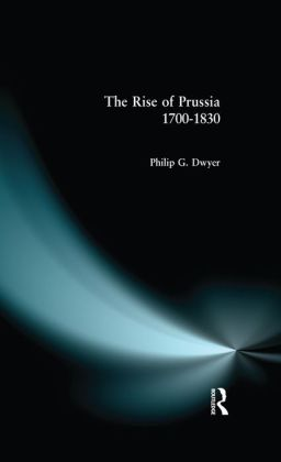 The Rise of Prussia 1700-1830