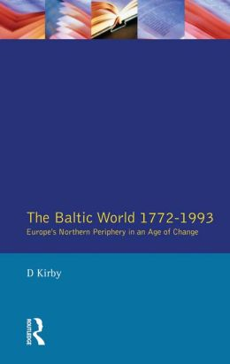 The Baltic World 1772-1993: Europe's Northern Periphery in an Age of Change