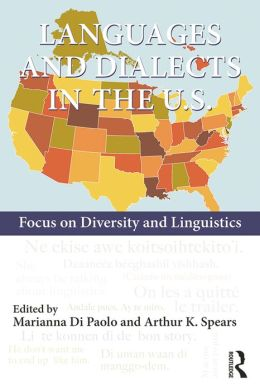Languages and Dialects in the U.S.: An Introduction to the Linguistics of Diversity: Focus on Diversity and Linguistics