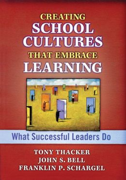 Creating School Cultures That Embrace Learning: What Successful Leaders Do