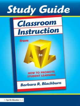Classroom Instruction from A to Z: How to Promote Student Learning (Study Guide)