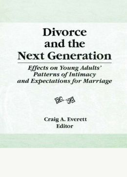 Divorce and the Next Generation: Effects on Young Adults' Patterns of Intimacy and Expectations for Marriage