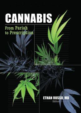 Cannabis: From Pariah to Prescription