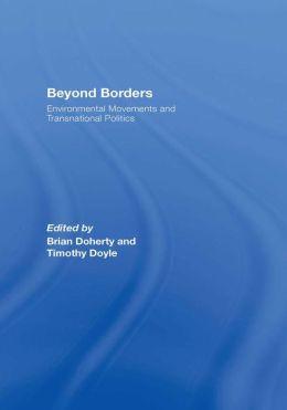 Beyond Borders: Environmental Movements and Transnational Politics