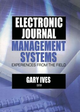 Electronic Journal Management Systems: Experiences from the Field