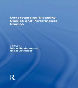 Understanding Disability Studies and Performance Studies