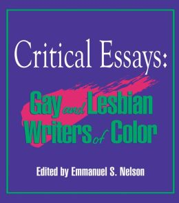 CRITICAL ESSAYS: Gay and Lesbian Writers of Color
