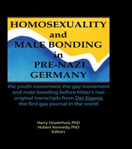 HOMOSEXUALITY AND MALE BONDING IN P: the youth movement, the gay movement, and male bonding before Hitler's rise