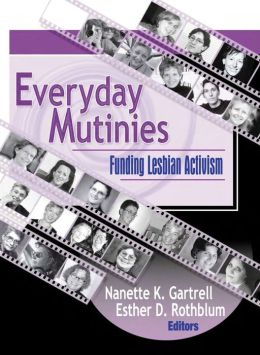 Everyday Mutinies: Funding Lesbian Activism