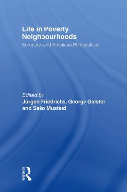 LIFE IN POVERTY NEIGHBOURHOODS: European and American Perspectives