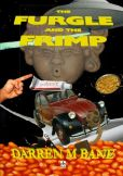 Book Cover Image. Title: The Furgle And The Frimp, Author: Darren M Bane