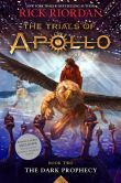 Book Cover Image. Title: The Dark Prophecy (B&N Exclusive Edition) (The Trials of Apollo Series #2), Author: Rick Riordan