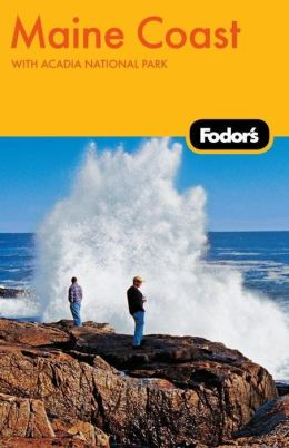Fodor's Maine Coast, 3rd Edition with Acadia National Park