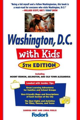 Fodor's Washington, D.C. with Kids, 5th Edition Including Mount Vernon, Arlington and Old Town Alexandria