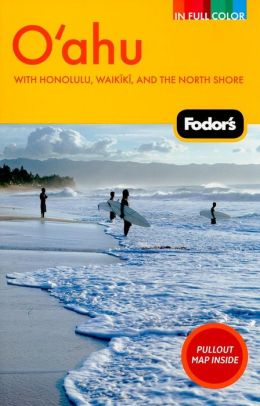 Fodor's Oahu, 3rd Edition with Honolulu, Waikiki, and the North Shore