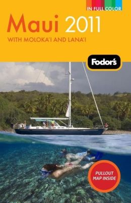 Fodor's Maui 2011 with Moloka'i and Lana'i