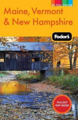 Fodor's Maine, Vermont & New Hampshire, 12th Edition