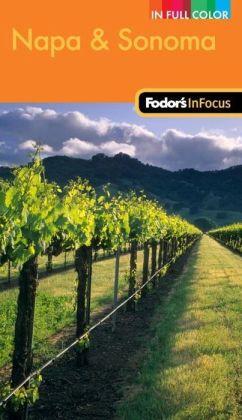 Fodor's In Focus Napa & Sonoma, 1st Edition