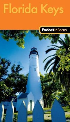 Fodor's In Focus Florida Keys, 2nd Edition