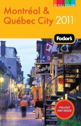 Fodor's Montreal & Quebec City 2011