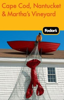 Fodor's Cape Cod, Nantucket & Martha's Vineyard, 29th Edition