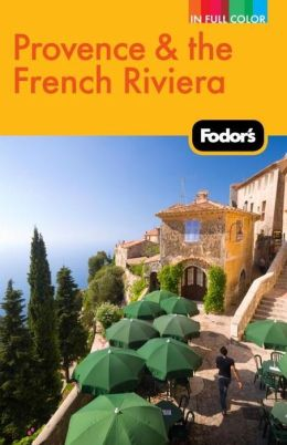 Fodor's Provence & the French Riviera, 9th Edition