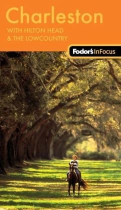 Fodor's In Focus Charleston, 2nd Edition with Hilton Head & the Lowcountry
