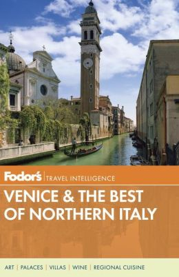 Fodor's Venice & the Best of Northern Italy, 1st Edition