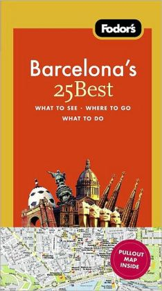 Fodor's Barcelona's 25 Best, 6th Edition