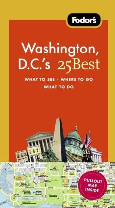 Fodor's Washington, D.C.'s 25 Best, 8th Edition