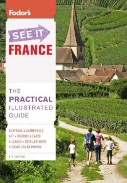 Fodor's See It France, 4th Edition