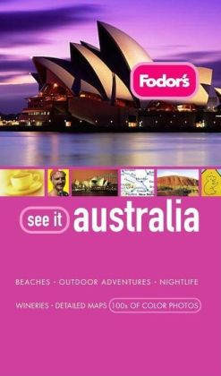 Fodor's See It Australia, 3rd Edition